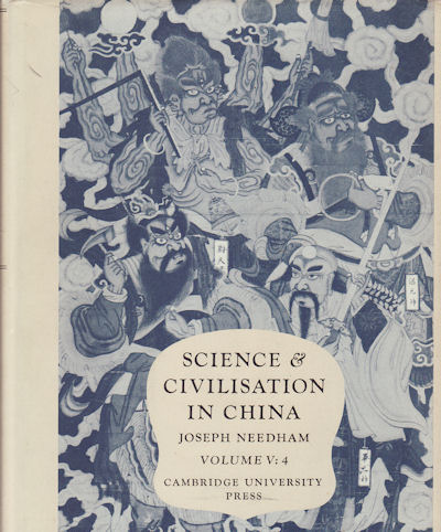 Science and Civilisation in China. Volume V: Chemistry and Chemical Technology. Part 4: Spagyrical Discovery and Invention: Apparatus, Theories and Gifts. JOSEPH NEEDHAM.
