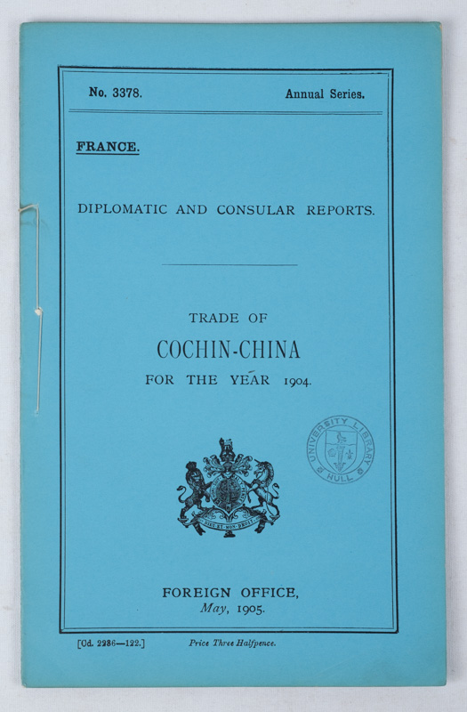 Trade of Cochin-China for the Year 1904. No. 3378 Annual Series. France. Diplomatic and Consular Reports. COCHIN-CHINA TRADE.