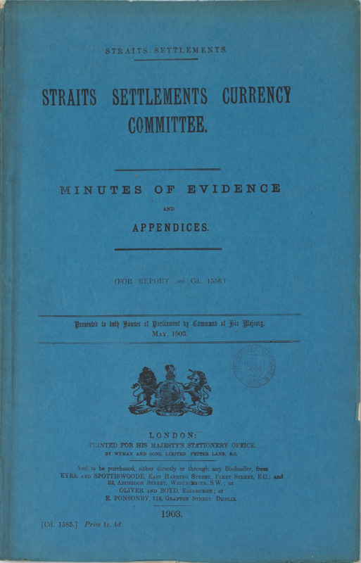 Straits Settlements Currency Committee. Minutes of Evidence and Appendices. SIR FRANK SWETTENHAM.