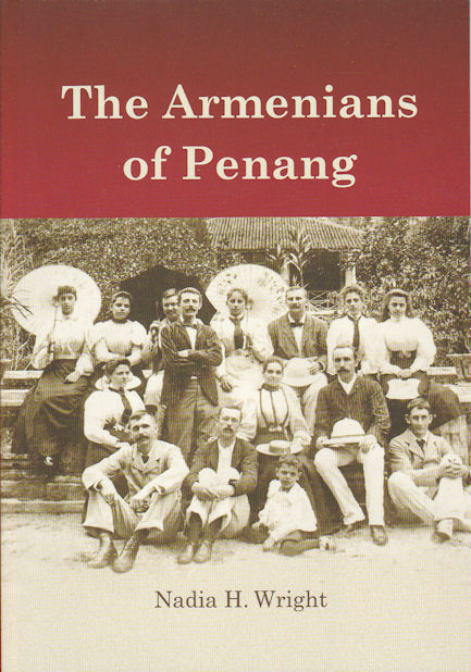 The Armenians of Penang. NADIA H. WRIGHT.