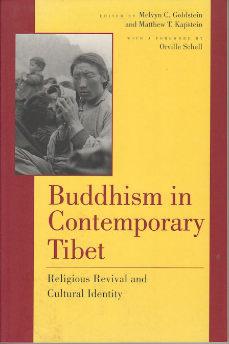 Buddhism in Contemporary Tibet. Religious Revival and Cultural Identity. MELVYN C. GOLDSTEIN, MATTHEW T., KAPSTEIN.
