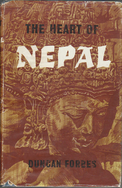 The Heart Of Nepal. DUNCAN FORBES.