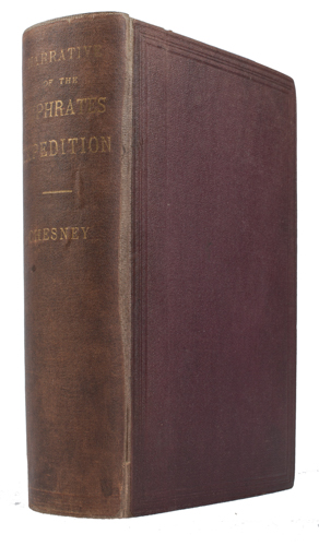 Narrative of the Euphrates Expedition Carried on by Order of the British Government During the Years, 1835, 1836 and 1837. GENERAL FRANCIS RAWDON CHESNEY.