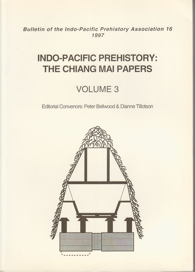 Bulletin of the Indo-Pacific Prehistory Association. Volume 3 .Indo-Pacific Prehistory: The Chiang Mai Papers. PETER AND DIANNE TILLOTSON BELLWOOD.
