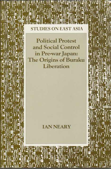 Political Protest and Social Control in Pre-War Japan. IAN NEARY.