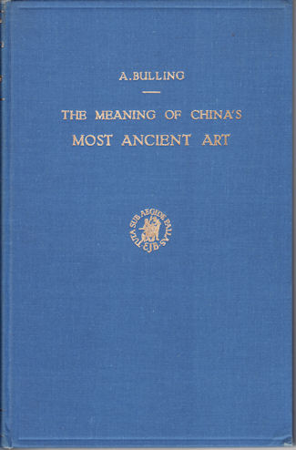 The Meaning of China's Most Ancient Art. An Interpretation of Pottery Patterns From Kansu (Ma Ch'ang and Pan-Shan) and Their Development in the Shang, Chou and Han Periods. A. BULLING.