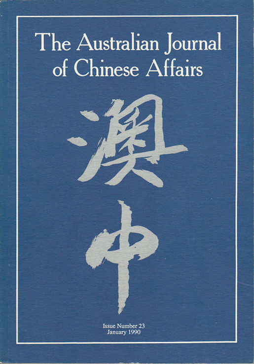 The Australian Journal of Chinese Affairs. Issue no.23 (January 1990). 澳中. [Ao Zhong]. AUSTRALIAN NATIONAL UNIVERSITY CONTEMPORARY CHINA CENTRE.