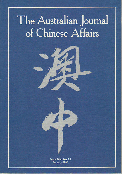 The Australian Journal of Chinese Affairs. Issue no.25 (January 1991). 澳中. [Ao Zhong]. AUSTRALIAN NATIONAL UNIVERSITY CONTEMPORARY CHINA CENTRE.