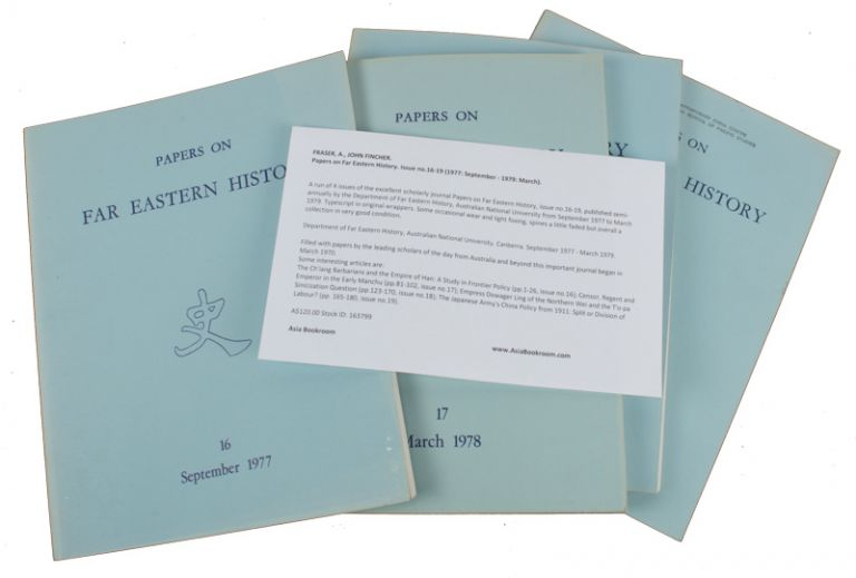 Papers on Far Eastern History. Issue no.16-19 (1977: September - 1979: March). A. FRASER, JOHN FINCHER.