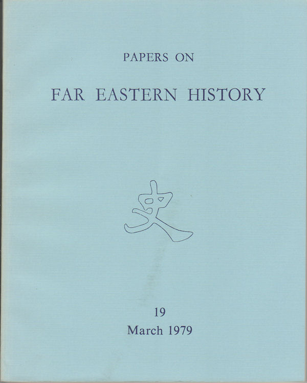 Papers on Far Eastern History. Issue no.19 (March 1979). [Special Issue on China's 1911 Revolution]. JOHN FINCHER.