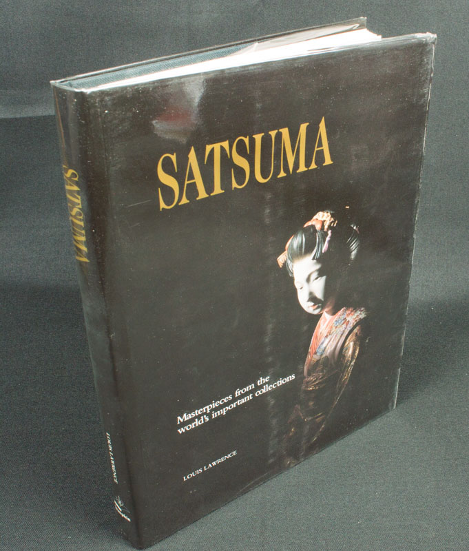 Satsuma. Masterpieces from the world's important collections. LOUIS LAURENCE.