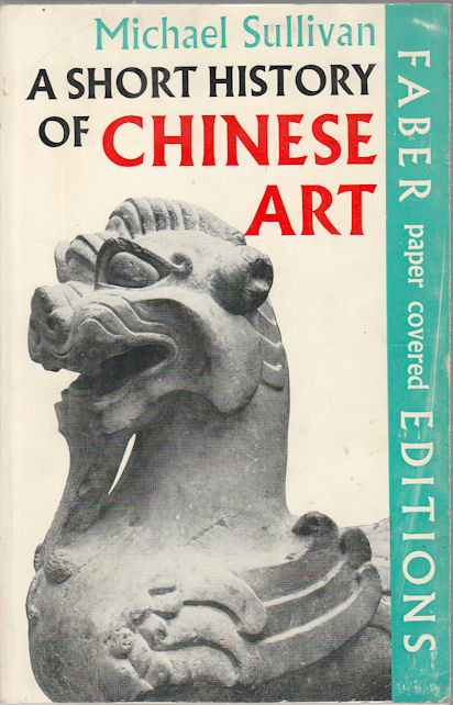 A Short History of Chinese Art. MICHAEL SULLIVAN.