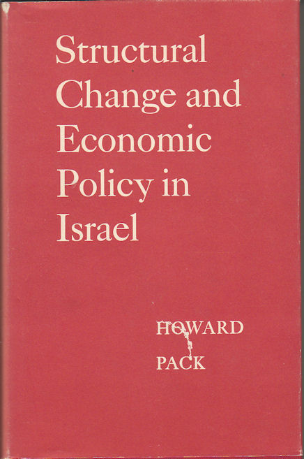 Structural Change and Economic Policy in Israel. HOWARD PACK.