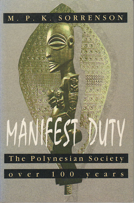 Manifest Duty. The Polynesian Society Over 100 Years. M. P. K. SORRENSON.