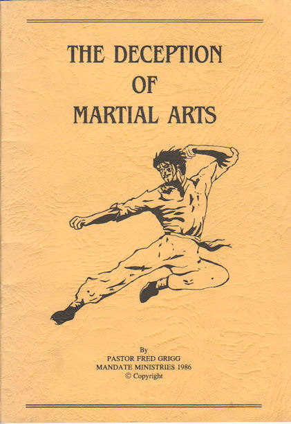 The Deception of Martial Arts. FRED GRIGG.