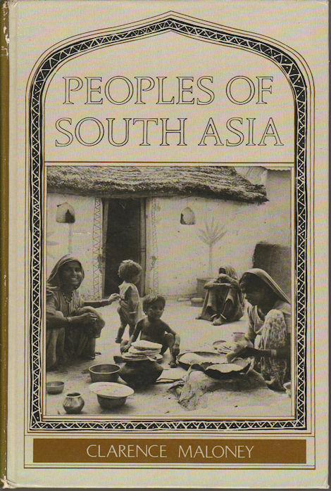 Peoples of South Asia. CLARENCE MALONEY.