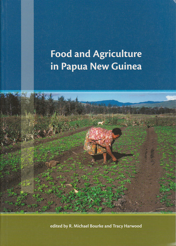 Food and Agriculture in Papua New Guinea. R. MICHAEL AND TRACY HARWOOD BOURKE.