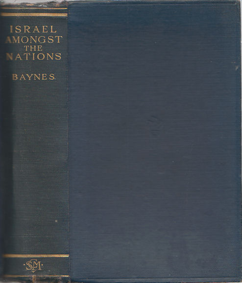 Israel amongst the Nations. An Outline of Old Testament History. NORMAN H. BAYNES.