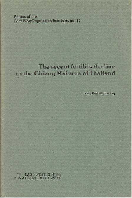 The recent fertility decline in the Chiang Mai area of Thailand. TĪANG PHĀTTHAISONG.
