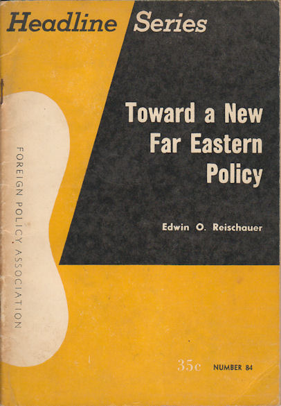 Toward a New Far Eastern Policy. EDWIN O. REISCHAUER.