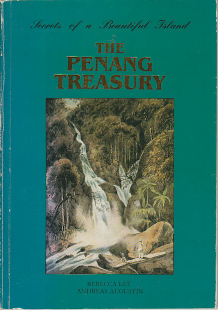 Secrets of a Beautiful Island. The Penang Treasure. REBECCA LEE, AND ANDREAS AUGUSTIN.