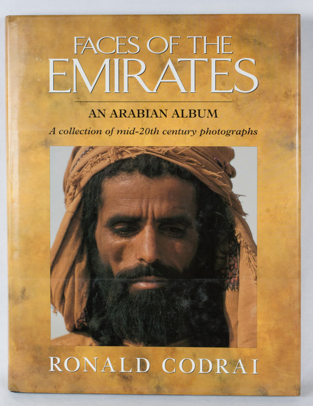 Faces of the Emirates. An Arabian Album. A collection of mid-20th century photographs. RONALD CODRAI.
