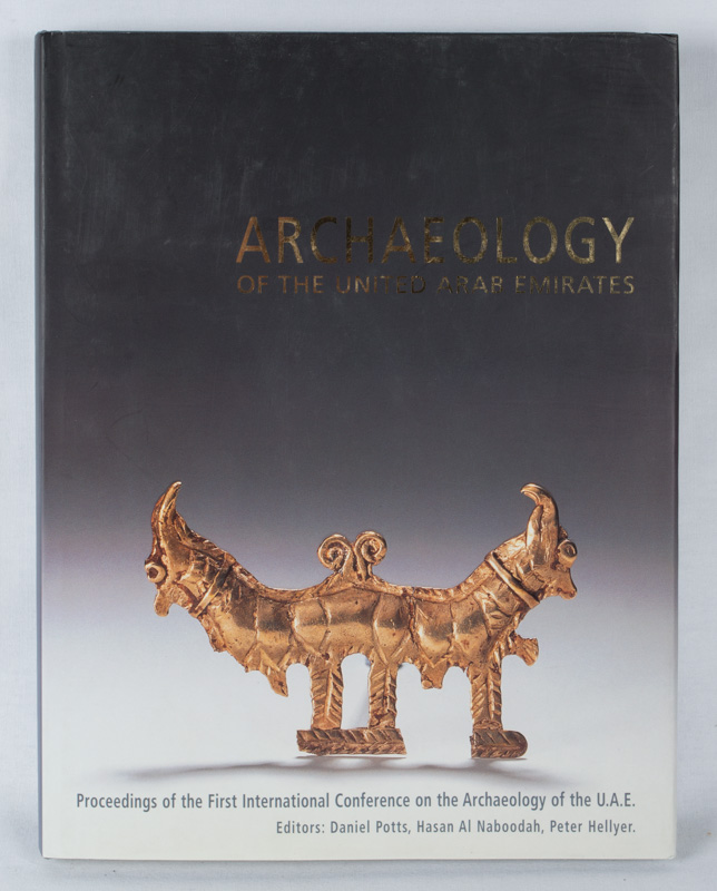 Archaeology of the United Arab Emirates. Proceedings of the First International Conference on the Archaeology of the U.A.E. DANIEL POTTS, AND PETER HELLYER, HASAN AL NABOODAH.