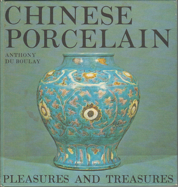Chinese Porcelain. ANTHONY DU BOULAY.