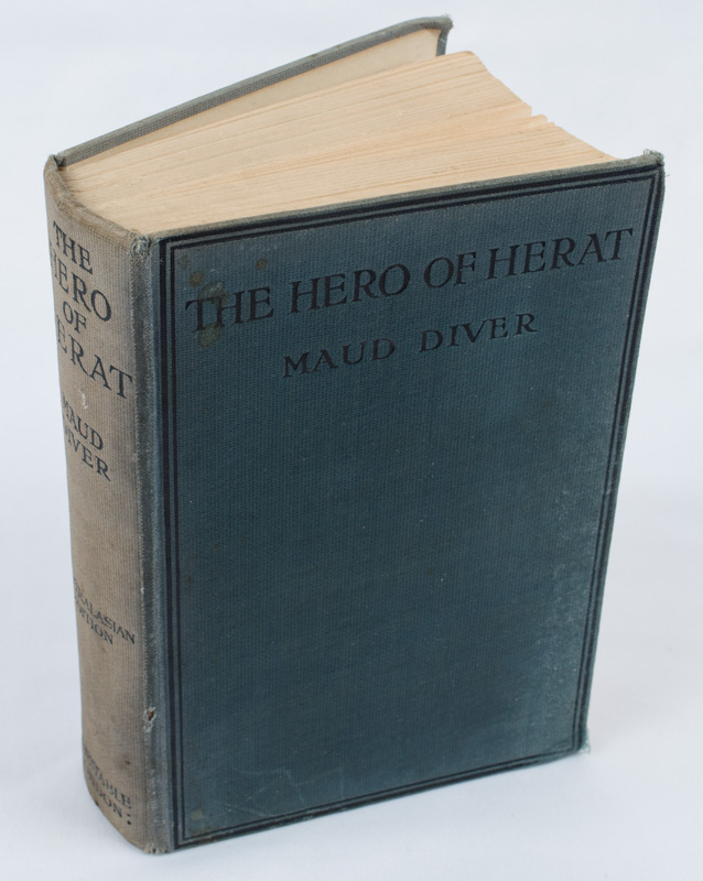 The Hero of Herat. A Frontier Biography in Romantic Form. MAUD DIVER.