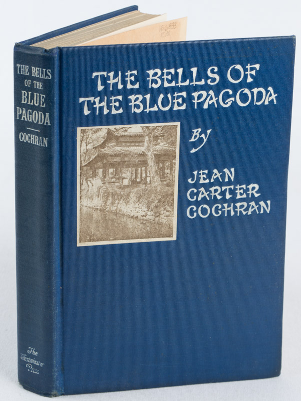 The Bells of the Blue Pagoda: The Strange Enchantment of a Chinese Doctor. JEAN CARTER COCHRAN.