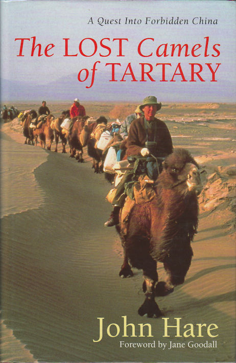 The Lost Camels of Tartary. A Quest into Forbidden China. JOHN HARE.