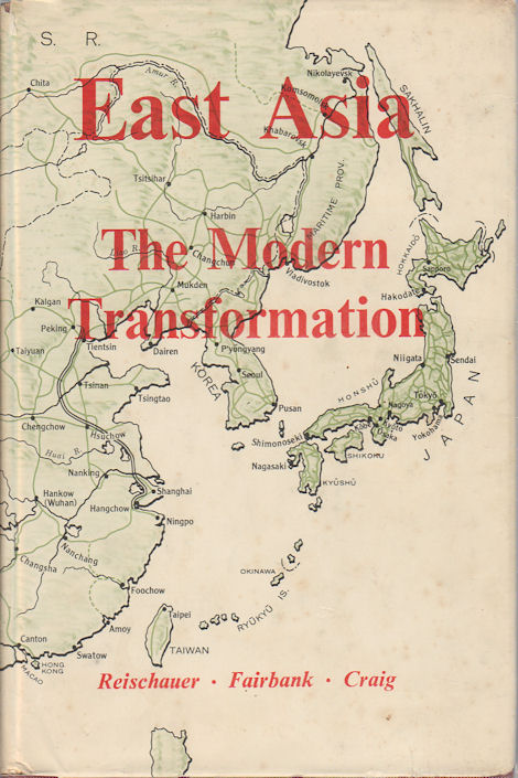 A History of East Asian Civilization. Vol 2. East Asia. The Modern Transformation. EDWIN O. REISCHAUER, JOHN K. FAIRBANK, ALBERT M. CRAIG.