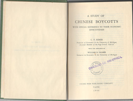 A Study of Chinese Boycotts With Special Reference to their Economic Effectiveness. CF REMER, WILLIAM B. PALMER.