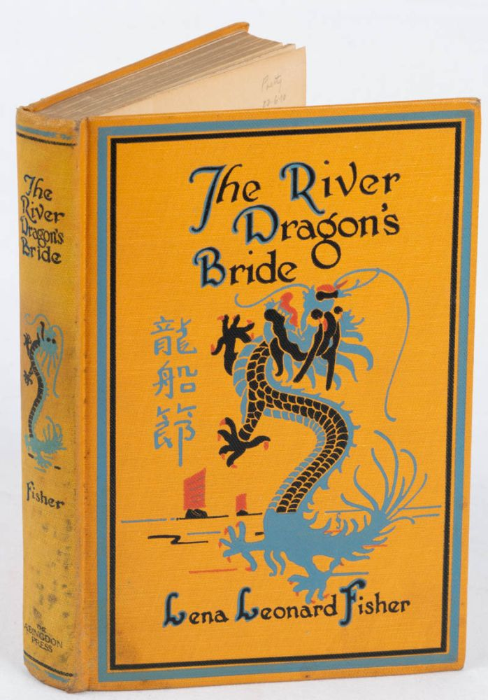 The River Dragon's Bride: Being Some Story Beads Gathered in South China and Strung on a Thread of Memory. LENA LENARD FISHER.