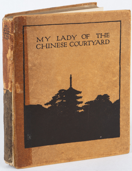 """My Lady of the Chinese Courtyard Being a Sequel to """"The Love Letters of a Chinese Lady"""" KWEI-LI, ELIZABETH COOPER."""