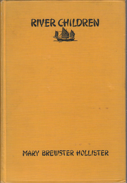 River Children. A Story of Boat Life in China. MARY BREWSTER HOLLISTER.