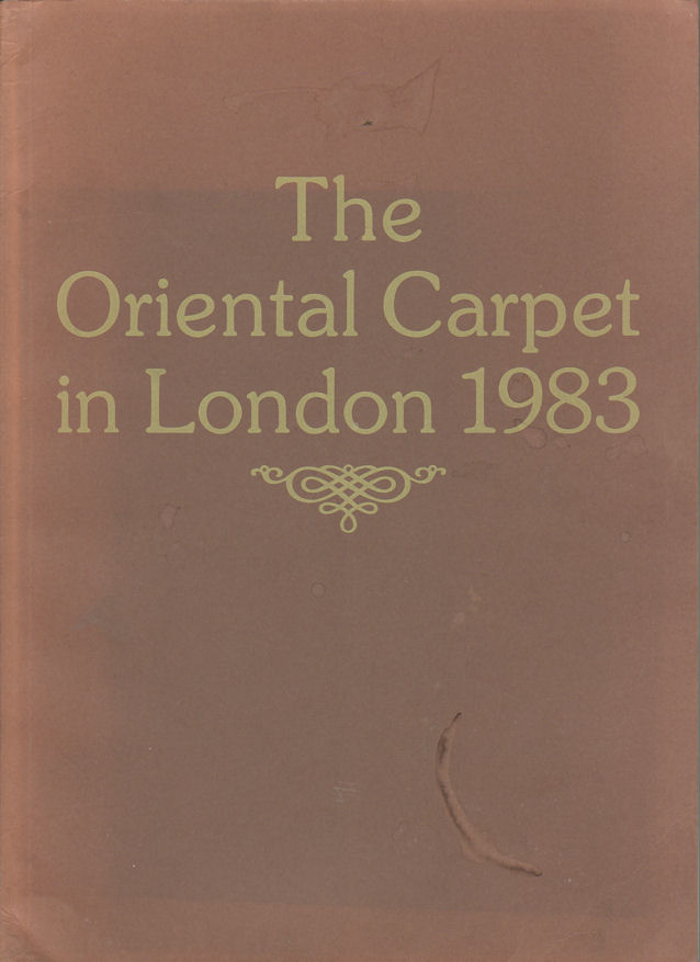 The Oriental Carpet in London 1983. CHRISTOPHER WESTON, FOREWORD.