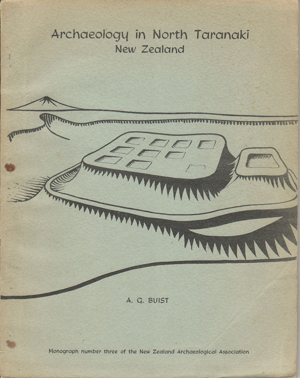 Archeology in North Taranaki, New Zealand. A Study of Field Monuments in the Pukearuhe-Mimi-Urenui Area. A. G. BUIST.