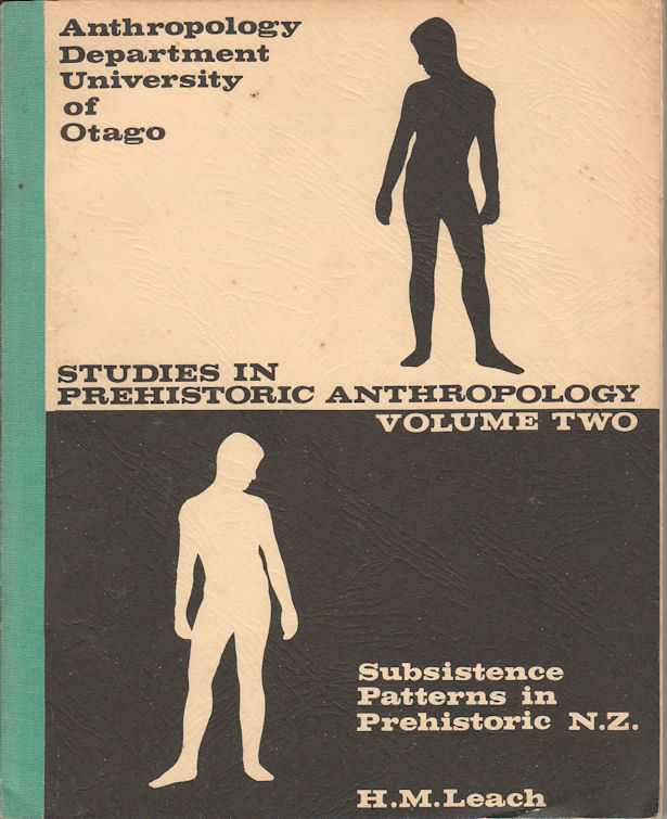 Subsistence Patterns in Prehistoric New Zealand. A Consideration of the Implications of Seasonal and Regional Variability of Food Resources for the Study of Prehistoric Economics. H. M. LEACH.