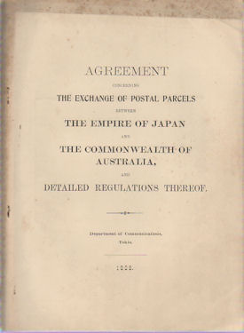 Agreement Concerning the Exchange of Postal Parcels between the Empire of Japan and the Commonwealth of Australia, and Detailed Regulations Thereof. 日本帝國及澳洲聯邦間小包郵便物交換約定及同施行細則. DEPARTMENT OF COMMUNICATIONS. 遞信省通信局.