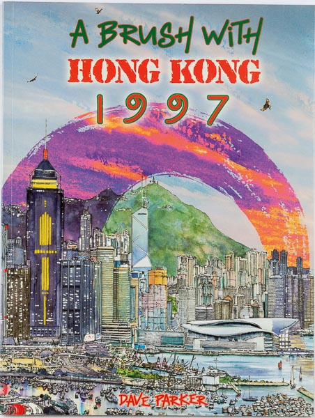 A Brush With Hong Kong. 1997. The Brushed Up Edition. DAVE PARKER.