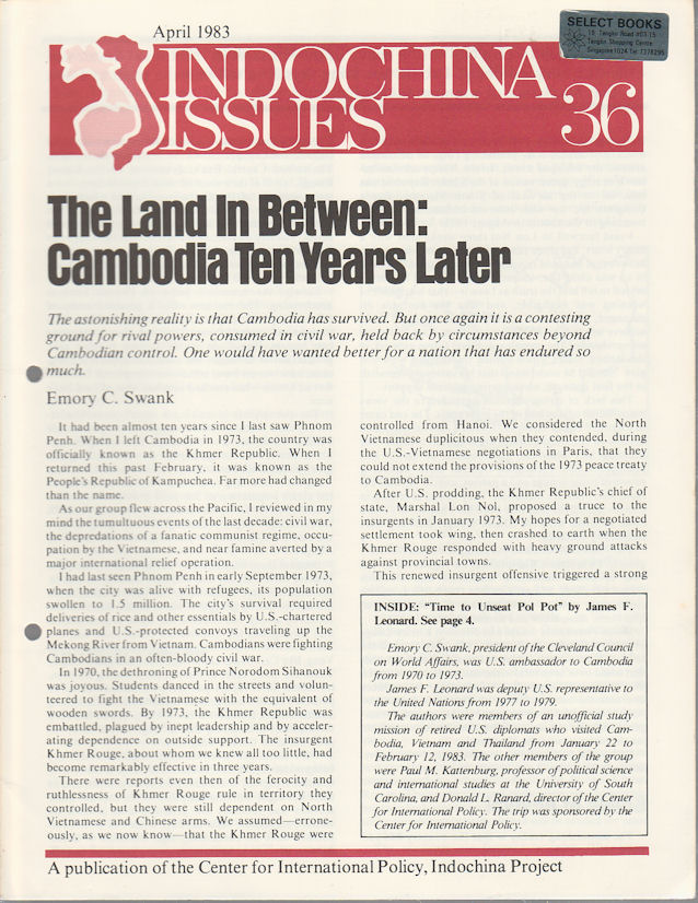 Indochina Issues, No. 36. The Land in Between: Cambodia Ten Years Later & Time to Unseat Pol Pot. EMORY C. SWANK, JAMES F. LEONARD.