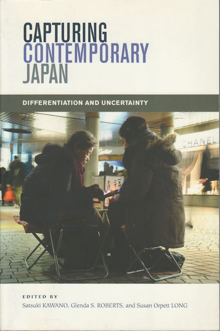 Capturing Contemporary Japan. Differentiation and Uncertainty. SATSUKI KAWANO, GLENDA S. ROBERTS, SUSAN ORPETT LONG.