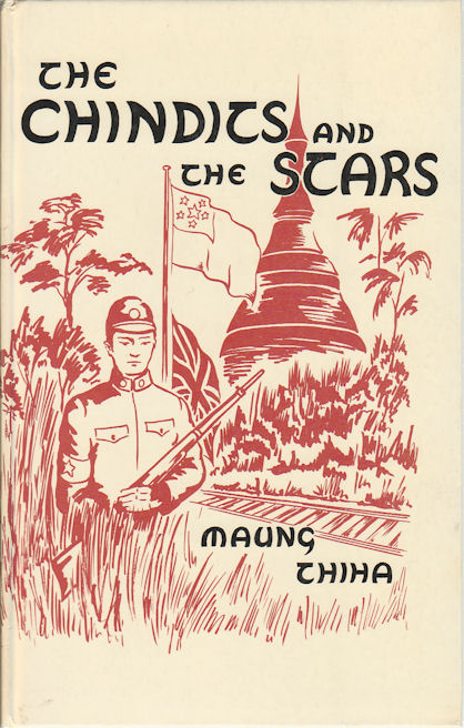 The Chindits and the Stars. MAUNG THIHA.