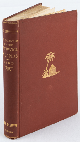 The Hawaiian Archipelago: Six Months Among the Palm Groves, Coral Reefs, and Volcanoes of the Sandwich Islands. ISABELLA L. BIRD.
