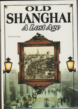 Old Shanghai. A Lost Age. LIANG WU.