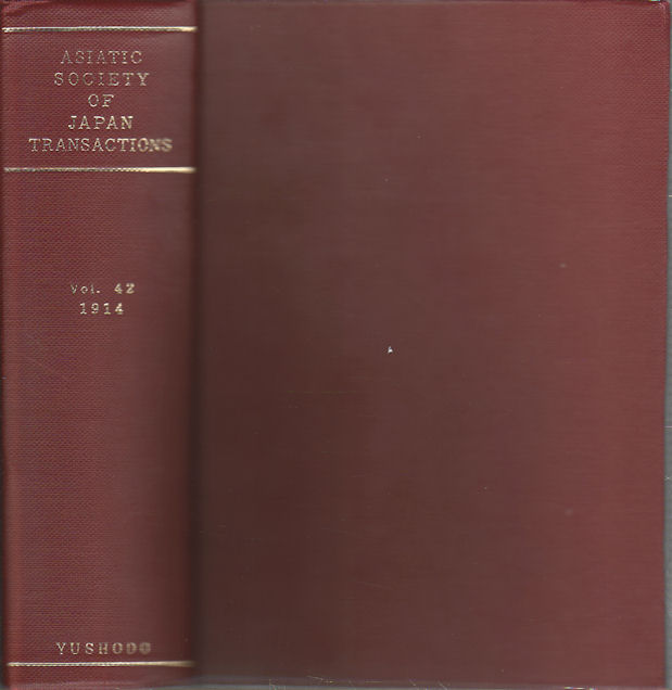 Transactions of The Asiatic Society of Japan. Vol. XLII Part 1. ASIATIC SOCIETY OF JAPAN.