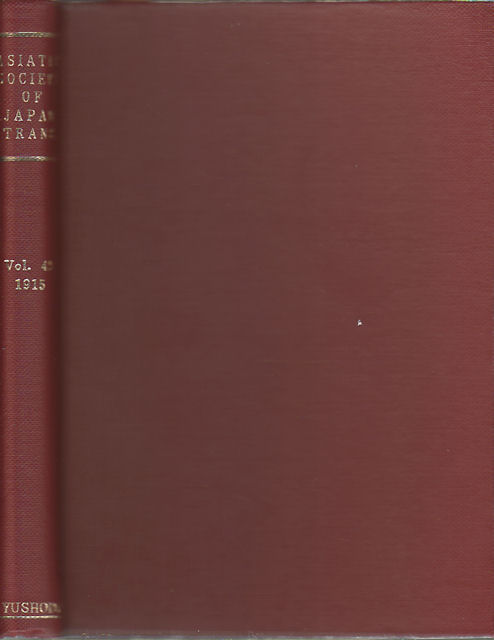 Transactions of The Asiatic Society of Japan. Vol. XLIII. Part 1. ASIATIC SOCIETY OF JAPAN.