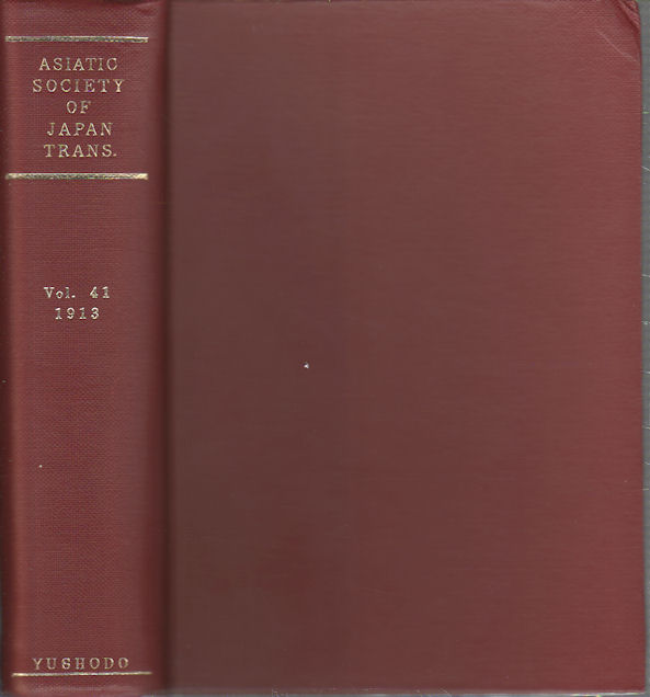 Transactions of The Asiatic Society of Japan. Vol. XLI. ASIATIC SOCIETY OF JAPAN.