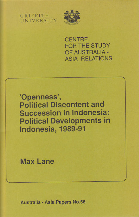 'Openness', Political Discontent and Succession in Indonesia: Political Developments in Indonesia, 1989-91. MAX LANE.